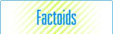 Factoids of the Week