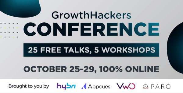 Sign up for  GrowthHackers Conference
