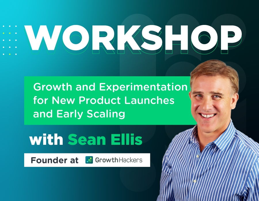 Workshop: Growth Experimentation for New Products and Early Scaling