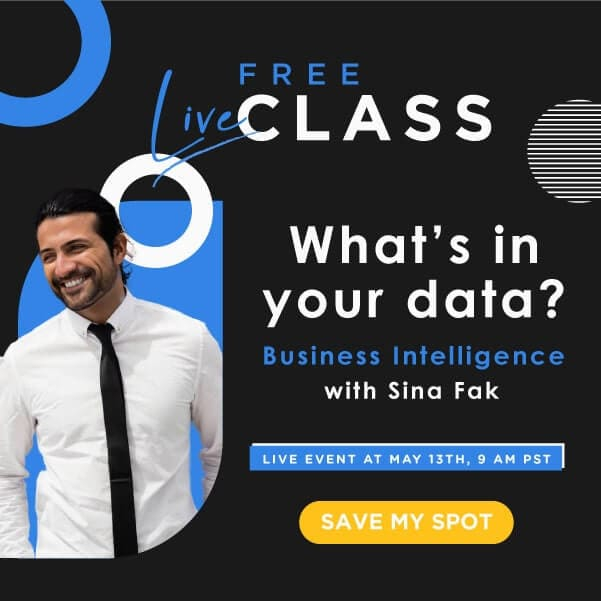 Free Live Class: Business Intelligence with Sina Fak