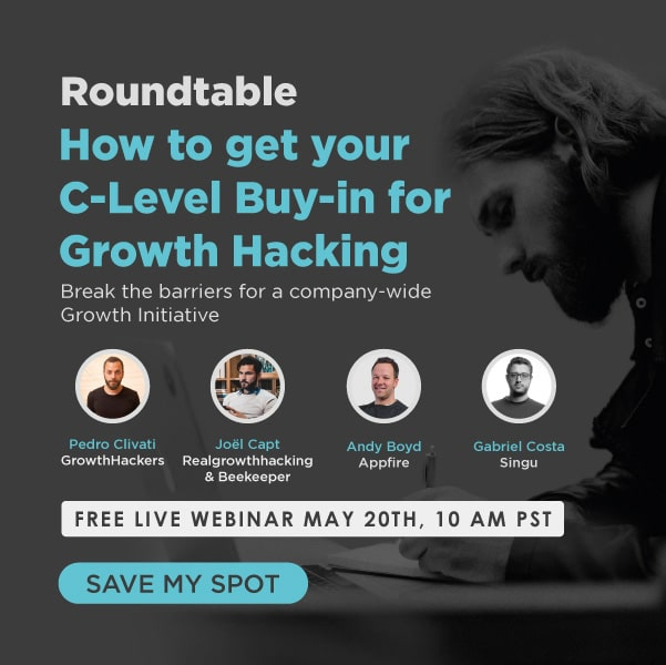 Roundtable: How to Get C-Level Buy-In for GrowthHacking